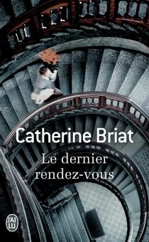 Le dernier rendez-vous - CatherineBriat