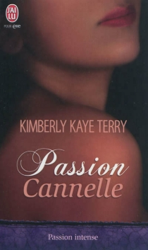 Passion cannelle - Kimberly Kaye Terry