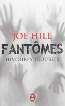 Fantômes : histoires troubles - JoeHill