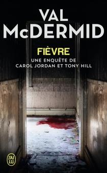 Une enquête de Carol Jordan et Tony Hill - ValMcDermid