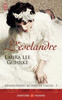 Abandonnées au pied de l'autel - Laura LeeGuhrke