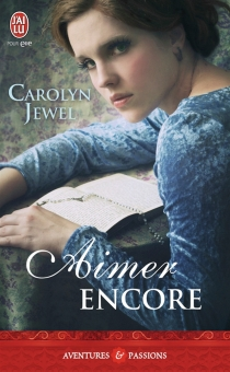 Aimer encore - Carolyn Jewel