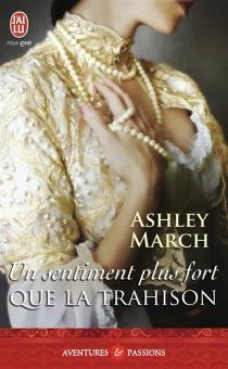 Un sentiment plus fort que la trahison - AshleyMarch