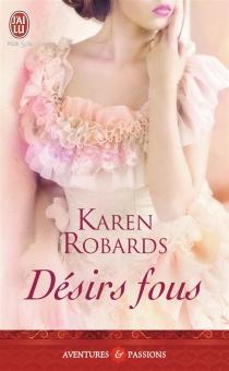 Désirs fous - KarenRobards