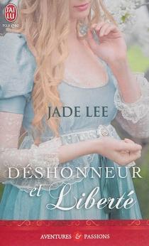 Déshonneur et liberté - JadeLee