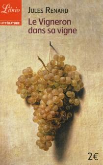 Le vigneron dans sa vigne - JulesRenard