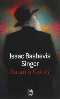 Satan à Goray - Isaac BashevisSinger