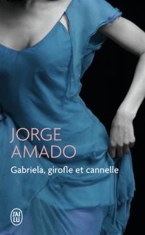 Gabriela, girofle et cannelle : chronique d'une ville de l'Etat de Bahia - JorgeAmado