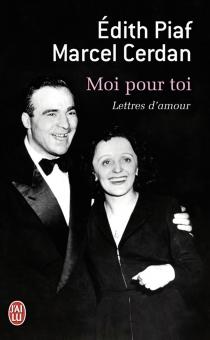 Moi pour toi : lettres d'amour - MarcelCerdan