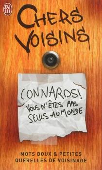 Chers voisins : mots doux et petites querelles de voisinage -