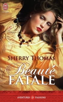 Beauté fatale - Sherry Thomas