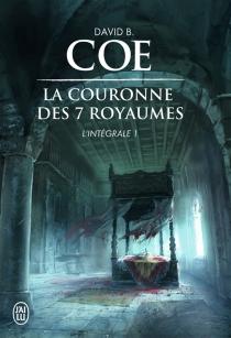 La couronne des sept royaumes : intégrale | Volume 1 - David B.Coe