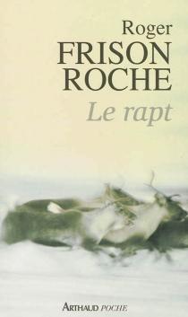 Le rapt - RogerFrison-Roche