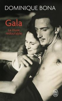 Gala : la muse redoutable - DominiqueBona