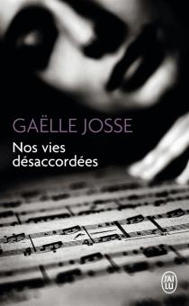 Nos vies désaccordées - GaëlleJosse