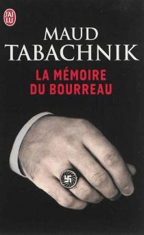 La mémoire du bourreau - MaudTabachnik