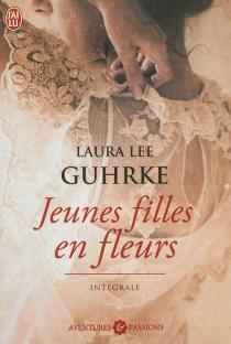 Jeunes filles en fleurs : intégrale - Laura LeeGuhrke