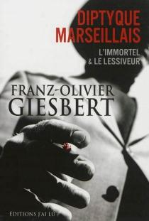 Diptyque marseillais - Franz-OlivierGiesbert