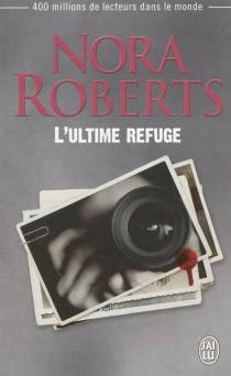 L'ultime refuge - NoraRoberts