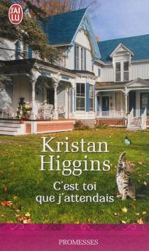C'est toi que j'attendais - KristanHiggins