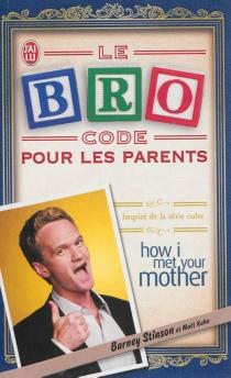 Le Bro code : pour les parents - MattKuhn