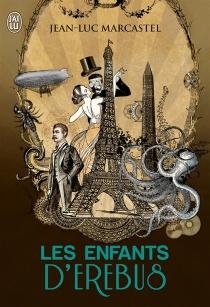 Les enfants d'Erebus - Jean-LucMarcastel