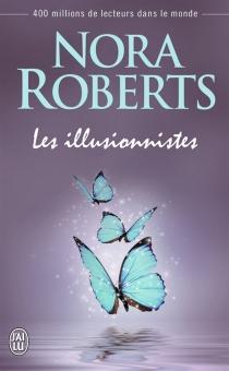 Les illusionnistes - NoraRoberts