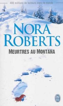 Meurtres au Montana - NoraRoberts