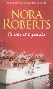 Ce soir et à jamais - NoraRoberts