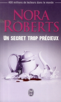 Un secret trop précieux - NoraRoberts