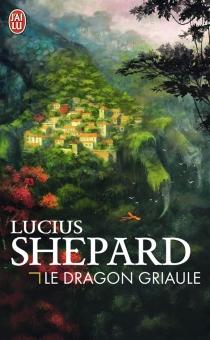 Le dragon Griaule - LuciusShepard