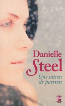 Une saison de passion - DanielleSteel