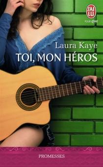Toi, mon héros - LauraKaye