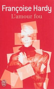 L'amour fou - FrançoiseHardy