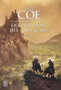 La couronne des sept royaumes : intégrale | Volume 2 - David B.Coe