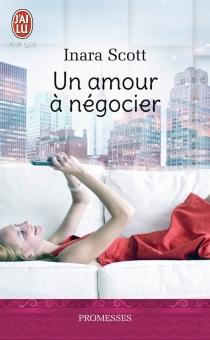 Un amour à négocier - InaraScott