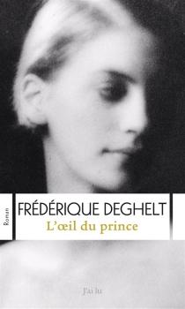 L'oeil du prince - FrédériqueDeghelt