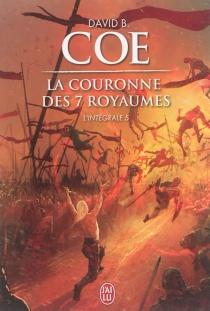 La couronne des sept royaumes : intégrale | Volume 5 - David B.Coe