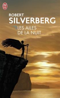 Les ailes de la nuit - RobertSilverberg