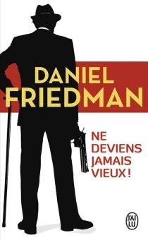 Ne deviens jamais vieux ! - DanielFriedman