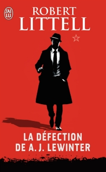 La défection de A.J. Lewinter - Robert Littell