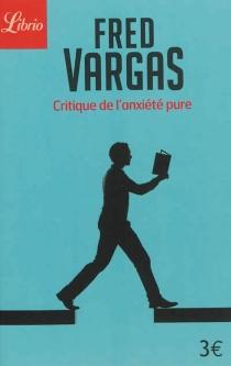 Critique de l'anxiété pure - FredVargas