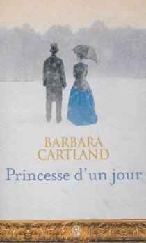 Princesse d'un jour - BarbaraCartland