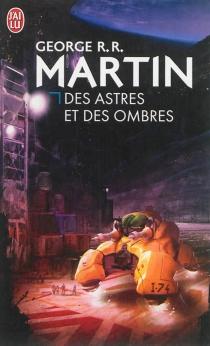 Des astres et des ombres - George R.R.Martin