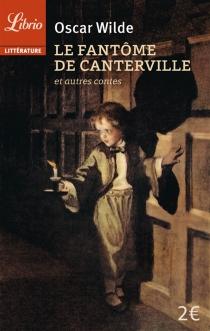 Le fantôme de Canterville| Suivi de Le prince heureux| Le géant égoïste : et autres contes - OscarWilde
