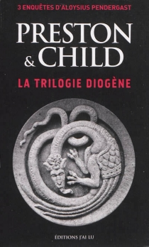 La triologie Diogène : 3 enquêtes d'Aloysius Pendergast - LincolnChild
