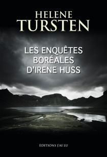 Les enquêtes boréales d'Irene Huss - HeleneTursten