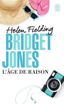 Bridget Jones : l'âge de raison - Helen Fielding