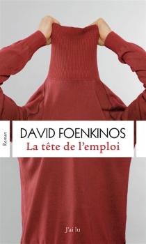La tête de l'emploi - DavidFoenkinos