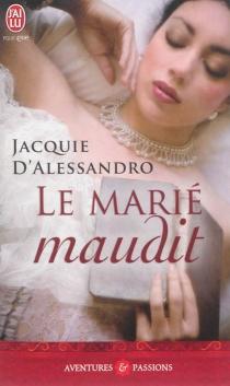 Le marié maudit - JacquieD'Alessandro